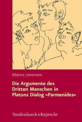 Die Argumente Des Dritten Menschen in Platons Dialog Parmenides: Rekonstruktion Und Kritik Aus Analytischer Perspektive