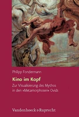 Kino Im Kopf: Zur Visualisierung Des Mythos in Den Metamorphosen Ovids