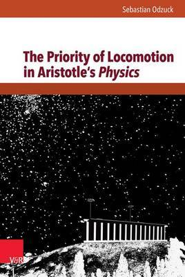 The Priority of Locomotion in Aristotle's Physics
