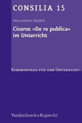 Ciceros De Re Publica Im Unterricht: Interpretationen Und Unterrichtsvorschlage