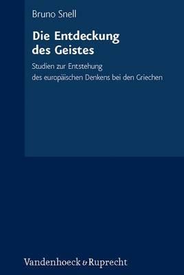 Die Entdeckung Des Geistes: Studien Zur Entstehung Des Europaischen Denkens Bei Den Griechen