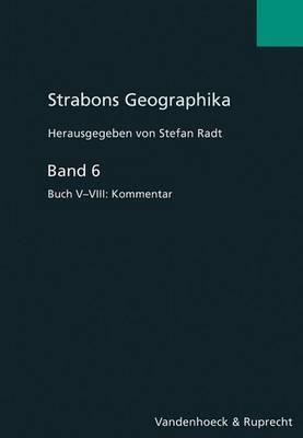 Strabons Geographika: Band 6: Buch V-VIII: Kommentar