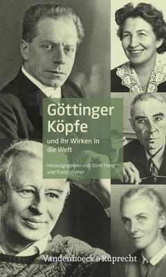 Gottinger Kopfe: Und Ihr Wirken in Die Welt