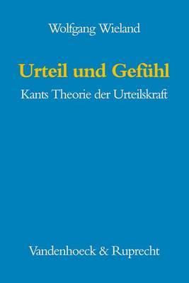 Urteil Und Gefuhl: Kants Theorie Der Urteilskraft