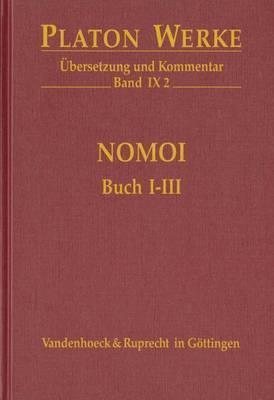 Platon Werke -- Ubersetzung Und Kommentar: Ix,2: Nomoi, Buch I-III