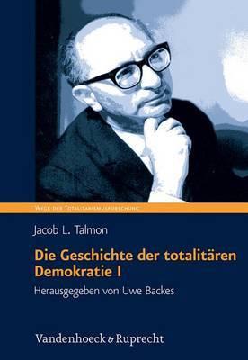 Die Geschichte Der Totalitaren Demokratie Band I: Die Ursprunge Der Totalitaren Demokratie