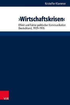 Wirtschaftskrisen: Effekt und Faktor politischer Kommunikation. Deutschland, 19291976