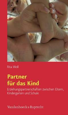 Partner Fur Das Kind: Erziehungspartnerschaften Zwischen Eltern, Kindergarten Und Schule