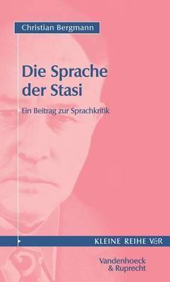 Die Sprache Der Stasi: Ein Beitrag Zur Sprachkritik