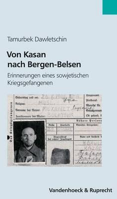 Von Kasan Nach Bergen-Belsen: Erinnerungen Eines Sowjetischen Kriegsgefangenen