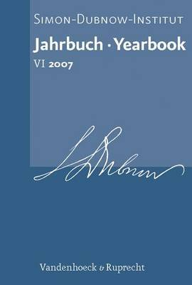 Jahrbuch Des Simon-Dubnow-Instituts/Simon Dubnow Institute Yearbook, Volume 6: Schwerpunkt/Special Issue: Early Modern Culture and Haskalah