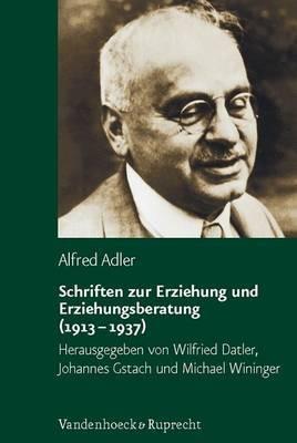 Schriften Zur Erziehung Und Erziehungsberatung (1913-1937)