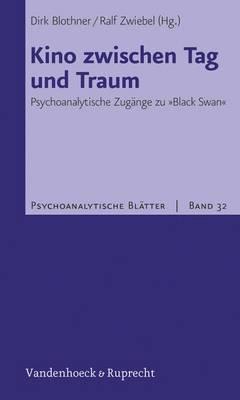 Kino Zwischen Tag Und Traum: Psychoanalytische Zugange Zu Black Swan