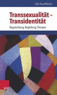 Transsexualitat - Transidentitat: Begutachtung, Begleitung, Therapie