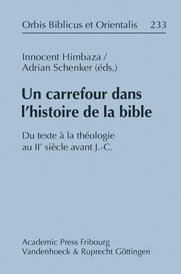 Un Carrefour Dans L'histoire De La Bible: Du Texte a La Theologie Au IIe Siecle Avant J.-C.
