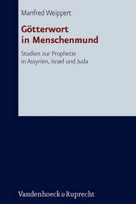 Gotterwort in Menschenmund: Studien Zur Prophetie in Assyrien, Israel Und Juda