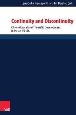 Continuity and Discontinuity: Chronological and Thematic Development in Isaiah 40-66