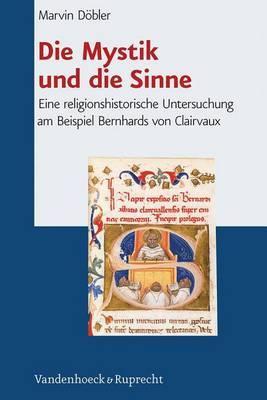 Die Mystik Und Die Sinne: Eine Religionshistorische Untersuchung Am Beispiel Bernhards Von Clairvaux