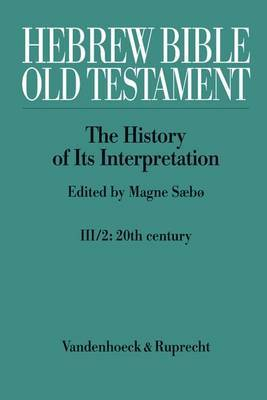 Hebrew Bible / Old Testament. III: From Modernism to Post-Modernism. Part II: The Twentieth Century - From Modernism to Post-Modernism
