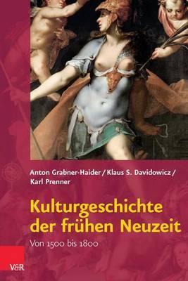 Kulturgeschichte Der Fruhen Neuzeit: Von 1500 Bis 1800