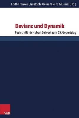 Devianz Und Dynamik: Festschrift Fur Hubert Seiwert Zum 65. Geburtstag