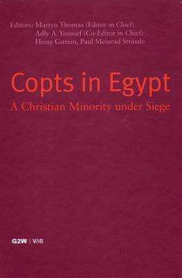 Copts in Egypt: A Christian Minority Under Siege - Papers Presented at the First International Coptic Symposium, Zurich, September 23-25, 2004