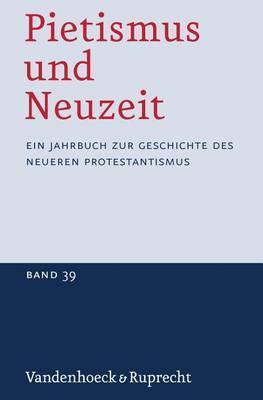 Pietismus Und Neuzeit Band 39 - 2013