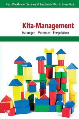 Kita-Management: Haltungen - Methoden - Perspektiven