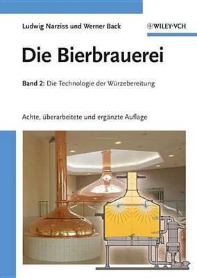 Die Bierbrauerei: Band 2 - Die Technologie Der Wurzebereitung