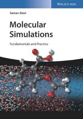 Molecular Simulations: Fundamentals and Practice