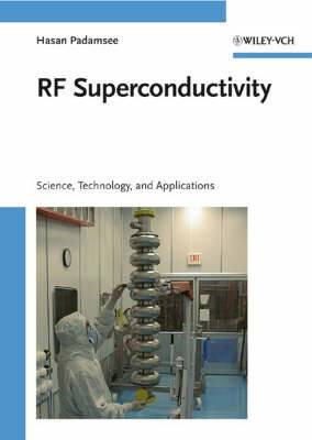 RF Superconductivity: Science, Technology, and Applications: v. 2: Science, Technology and Applications
