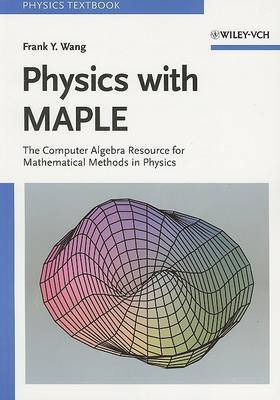 Physics with MAPLE: The Computer Algebra Resource for Mathematical Methods in Physics