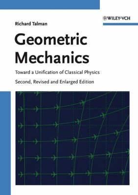 Geometric Mechanics: Toward a Unification of Classical Physics