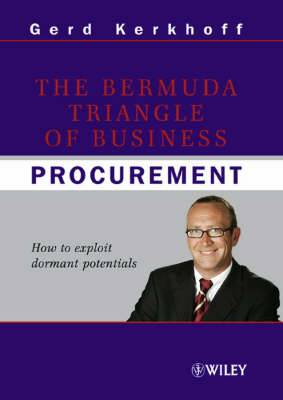 The Bermuda Triangle of Business Procurement: How to exploit dormant potentials
