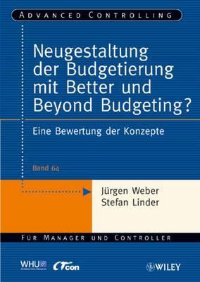Neugestaltung Der Budgetierung Mit Better Und Beyond Budgeting?: Eine Bewertung Der Konzepte