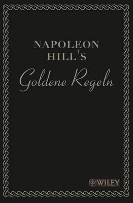 Napoleon Hill's Goldene Regeln: Zeitlose Weisheiten fur Ihren Erfolg
