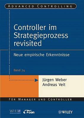 Controller im Strategieprozess Revisited: Neue Empirische Erkenntnisse