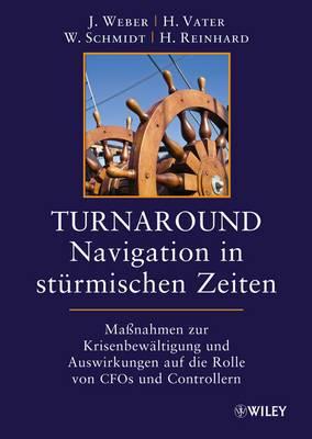 Turnaround - Navigation in Sturmischen Zeiten: Mabetanahmen zur Krisenbewaltigung und Auswirkungen auf die Rollen von CFOs und Controllern