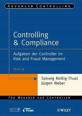 Controlling & Compliance: Aufgaben der Controller im Risk and Fraud Management