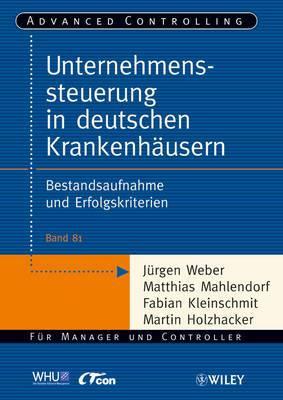 Unternehmenssteuerung in Deutschen Krankenhausern: Bestandsaufnahme und Erfolgskriterien