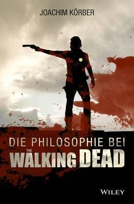 Die Philosophie bei  The Walking Dead