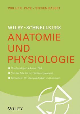 Wiley-Schnellkurs Anatomie und Physiologie