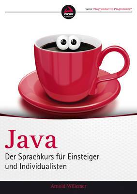 Java: Der Sprachkurs Feur Einsteiger und Individualisten