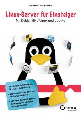 Linux-Server fur Einsteiger: Mit Debian GNU/Linux und Ubuntu