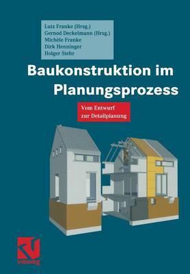Baukonstruktion Im Planungsprozess: Vom Entwurf Zur Detailplanung