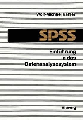 Einf hrung in Das Datenanalysesystem SPSS: Eine Anleitung Zur Edv-Gest tzten Statistischen Datenauswertung