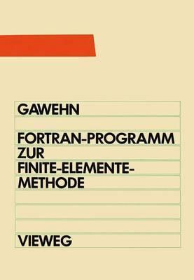 FORTRAN IV/77-Programm zur Finite-Elemente-Methode