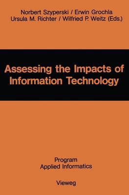 Assessing the Impacts of Information Technology: Hope to Escape the Negative Effects of an Information Society by Research
