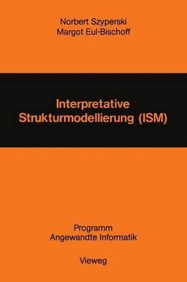 Interpretative Strukturmodellierung (Ism): Stand Der Forschung Und Entwicklungsm glichkeiten