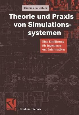 Theorie Und Praxis Von Simulationssystemen: Eine Einf hrung F r Ingenieure Und Informatiker